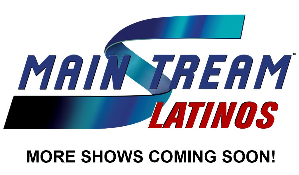 Coming Soon From Mainstream Latinos!